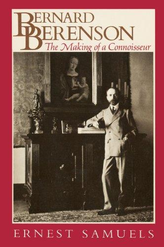 cover of Bernard Berenson The Making of a Connoisseur by Ernest Samuels
