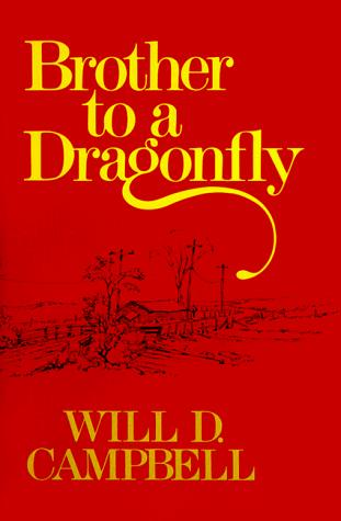 cover of Brother to a Dragonfly by Will D Campbell