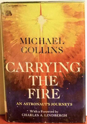 cover of Carrying The Fire An Astronauts Journey by Michael Collins