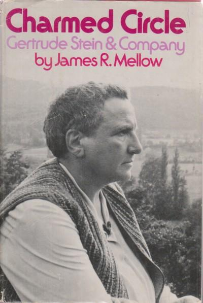 cover of Charmed Circle Gertrude Stein and Company by James R Mellow