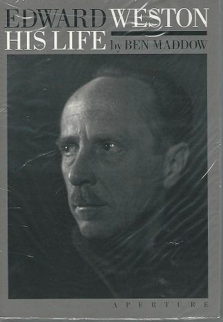 cover of Edward Weston His Life by Ben Maddow