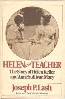 cover of Helen and Teacher the Story of Helen Keller and Anne Sullivan macy by Joseph P Lash