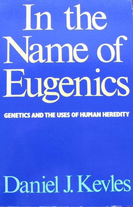 cover of In The Name of Eugenics by Daniel J Kevles