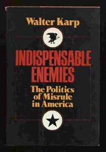cover of Indispensable Enemies by Walter karp
