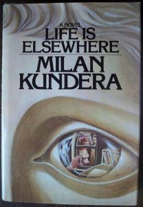 cover of Kundera's Life is Elsewhere translated by Peter Kussi