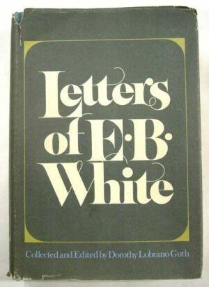 cover of Letters of E.B. White edited by Dorothy Lobrano Guth