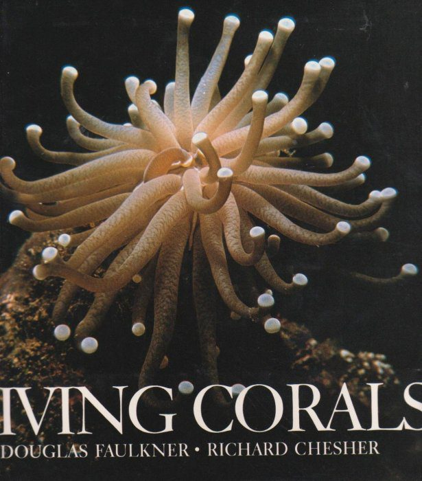 cover of Living Corals by Douglas Faulkner and Richard Chesher