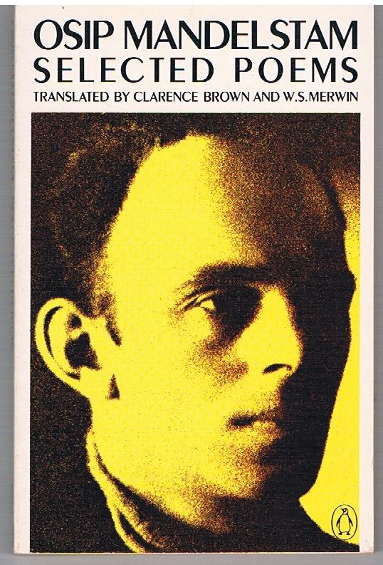 cover of Mandelstam's Selected Poems translated by Clarence Brown W S Merwin