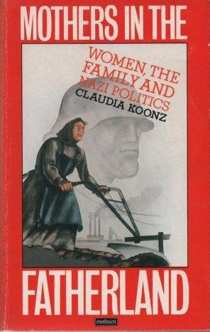 cover of Mothers in the Fatherland by Claudia Koonz