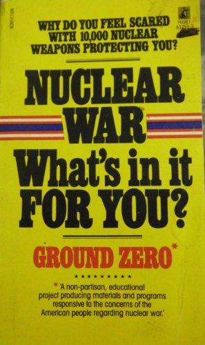 cover of Nuclear War Whats In It For You by the Ground Zero War Foundation