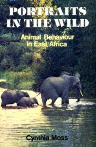cover of Portraist in the Wild Animal Behaviour in East Africa by Cynthia Moss