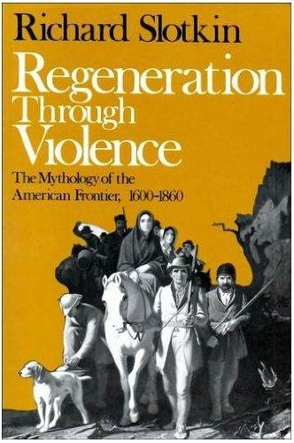 cover of Regeneration Through Violence by Richard Slotkin
