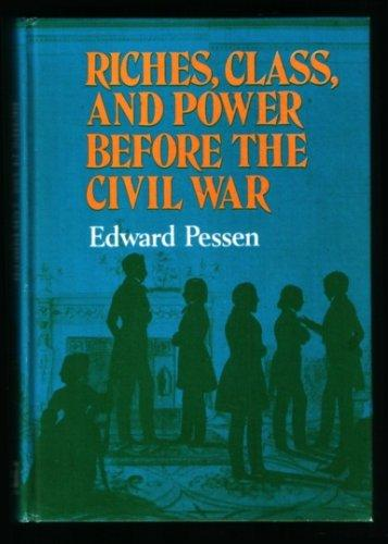cover of Riches, Class and Power Before the Civil War by Edward Pessen