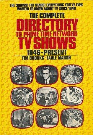 cover of The Complete Directory of Prime Time Network Tv Shows by Tim Brooks and Earle Marsh
