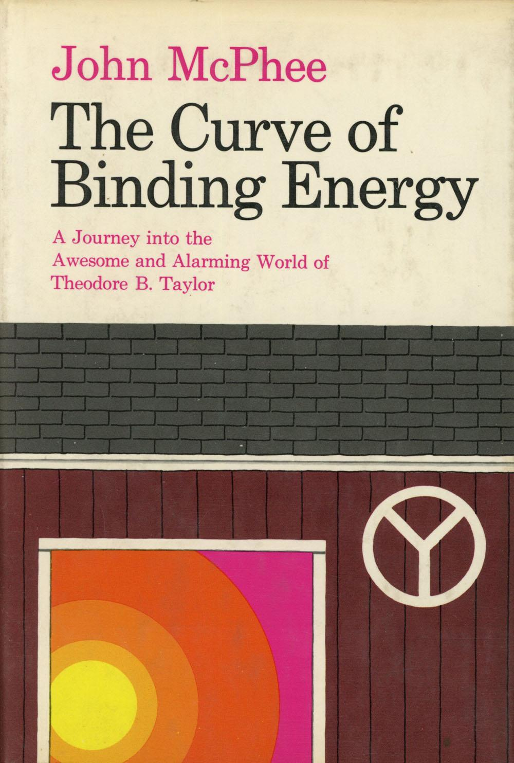 cover of The Curve of Binding Energy by John McPhee