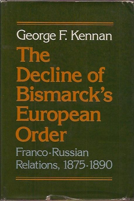 cover of The Decline of Bismarcks European Order by George F Kennan