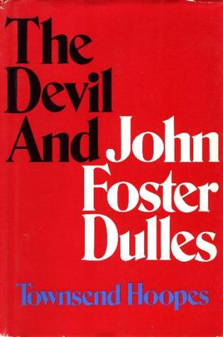 cover of The Devil and John Foster Dulles by Townsend Hoopes