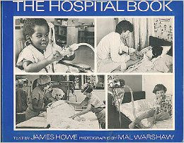 cover of The Hospital Book by James Howe photos by Mal Warshaw