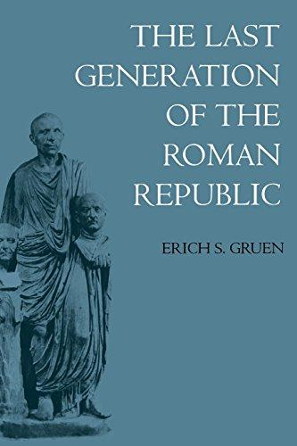 cover of The Last Generation of the Roman Republic by Erich S Gruen