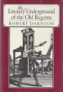 cover of The Literary Underground of the Old Regime by Robert Darnton
