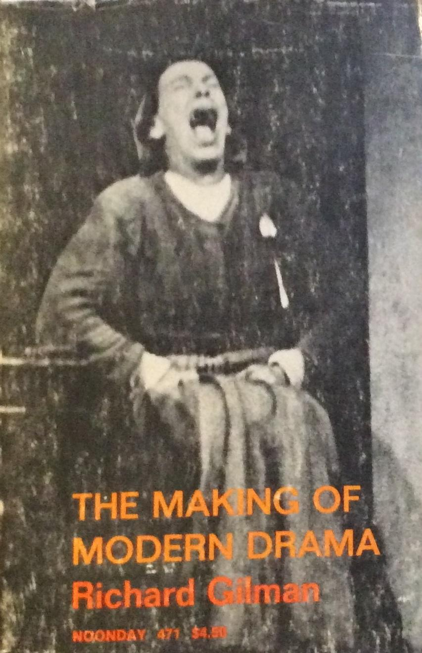 cover of The Making of Modern Drama by Richard Gilman