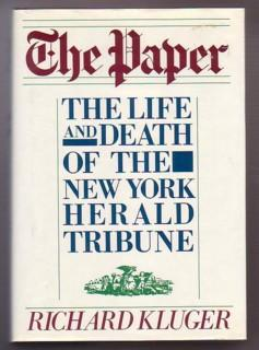 cover of The Paper The Life and Death of the New York Herald Tribune by Richard Kluger