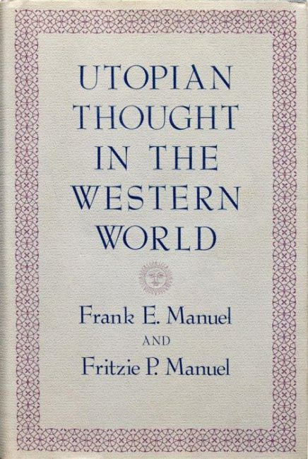 cover of Utopian Thought in the Western World by Frank E and Fritzie P Manuel