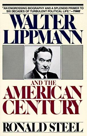 cover of Walter Lippman and the American Century by Ronald Steel