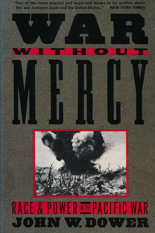 cover of War Without Mercy by JOhn W Dower