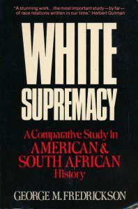 cover of White Supremacy A Comparative Study in American and South African History by George M Frederickson