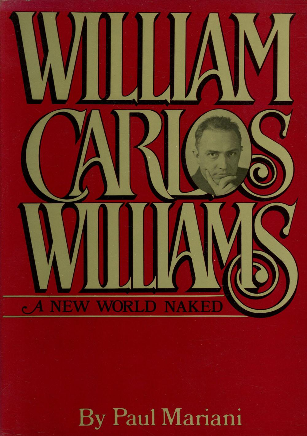 cover of William Carlos Williams A New World Naked by Paul Mariani