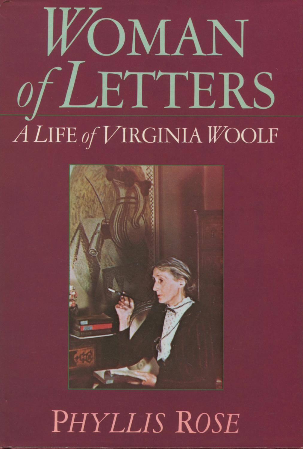 cover of Woman of Letters A Life of Virginia Woolf by Phyllis Rose