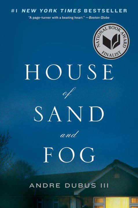 House of Sand and Fog, by Andre Dubus III book cover