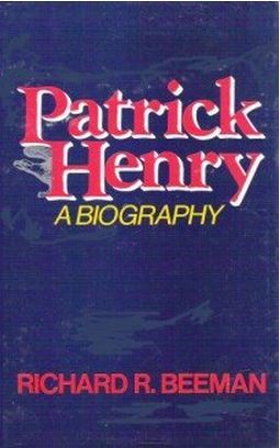 Patrick Henry: A Biography by Richard Beeman cover