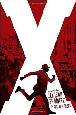 X: A Novel by Ilyasah Shabazz, with Kekla Magoon, book cover, 2015.