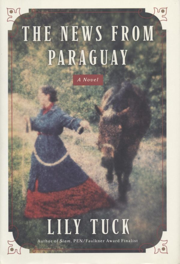 The News from Paraguay by Lily Tuck book cover, 2004