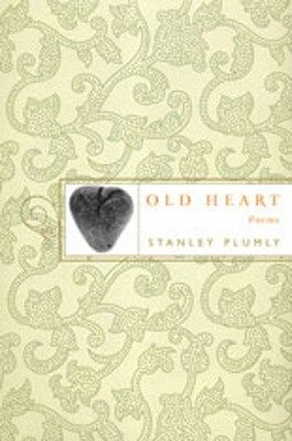 Old Heart: Poems by Stanley Plumly book cover, 2007