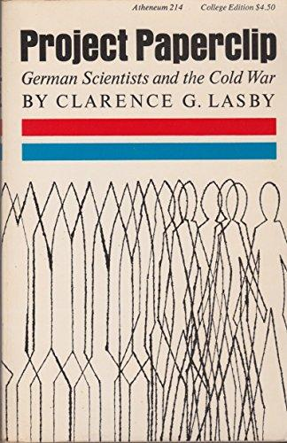 cover of Project Paperclip German Scientists and the Cold War by Clarence G Lasby