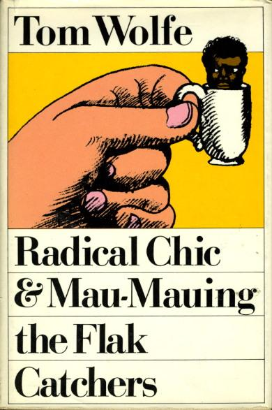 cover of Radical Chic Mau-Mauing The Flak Catchers by Tom Wolfe