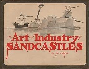cover of The Art and Industry of Sandcastles by Jan Adkins