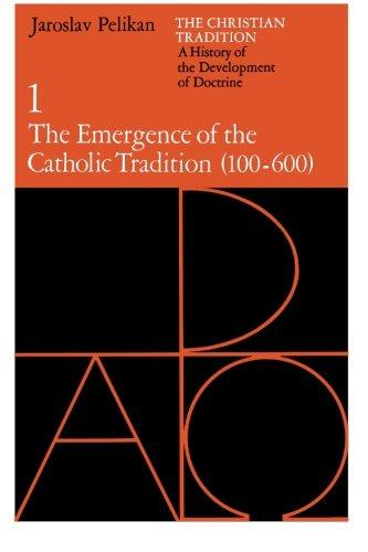 cover of The Emergence of the Catholic Tradition 100 - 600 by Jaroslav Pelikan