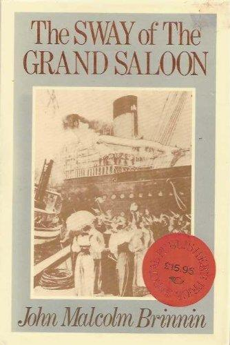 cover of The Sway of the Grand Saloon A Social History of the North Atlantic by John Malcolm Brinnin