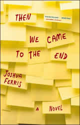 Then We Came to the End by Joshua Ferris book cover, 2007