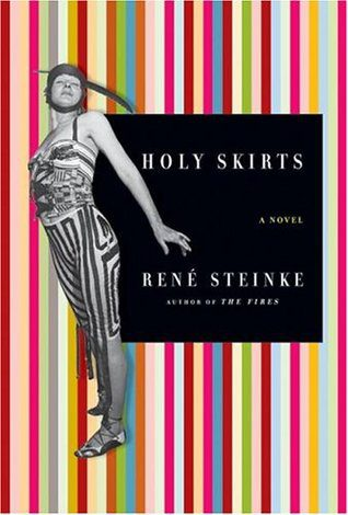 Holy Skirts by Rene Steinke book cover, 2005