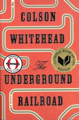 The Underground Railroad by Colson Whitehead, book jacket, 2016