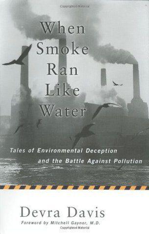 When Smoke Ran Like Water, by Devra Davis, book cover