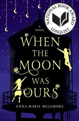 When the Moon Was Ours by Anna-Marie McLemore, book cover