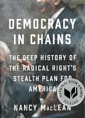 Democracy in Chains, by Nancy MacLean book cover