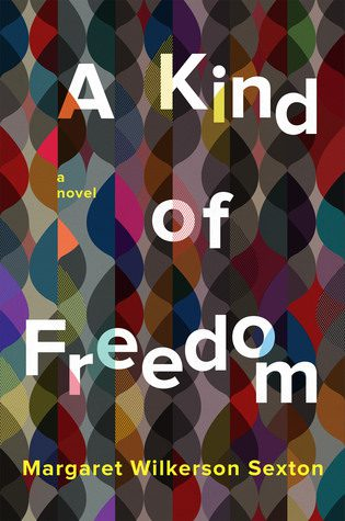 A Kind of Freedom by Margaret Wilkerson Sexton book cover