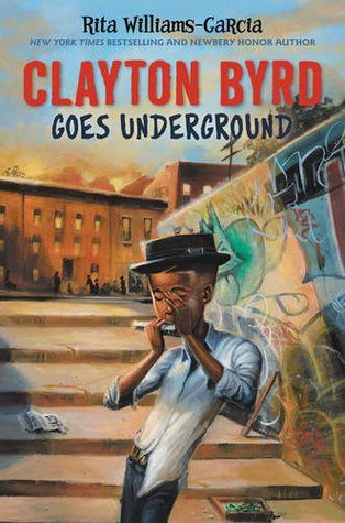 Clayton Byrd Goes Underground by Rita Williams-Garcia book cover